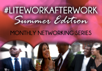 #LiteWorkAfterWork: Summer Edition – August 12, 2014