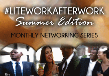 #LiteWorkAfterWork: Summer Edition – June 12, 2014