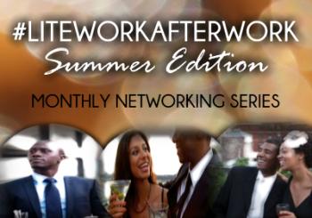 #LiteWorkAfterWork: Summer Edition – July 10, 2014