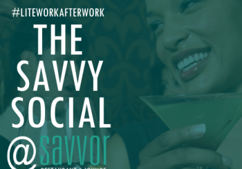 #LiteWorkAfterWork, The Savvy Social – October 20, 2015