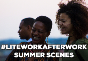 #LiteWorkAfterWork Summer Scenes – Thursday August 25, 2016