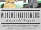 #LiteWorkAfterWork: Emerald Finale