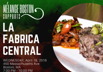 Mélange Boston: La Fabrica Central – Wednesday, April 18, 2018