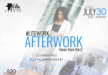 #LiteWorkAfterWork 6 Year Anniversary Edition – Monday, July 30, 2018