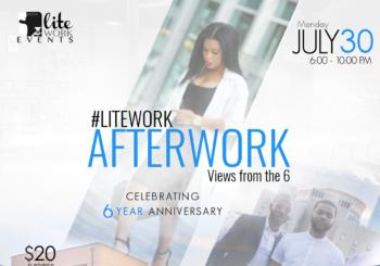 #LiteWorkAfterWork 6 Year Anniversary Edition – Monday, July 30, 2018