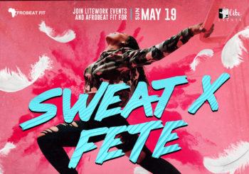 Sweat x Fete – Sunday, May 19, 2019