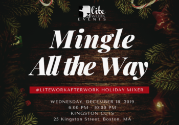 #LiteWorkAfterWork Mingle All the Way – Wednesday, December 18, 2019