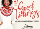 Good Tidings: An Ugly Sweater Holiday Party – Saturday, December 7, 2019