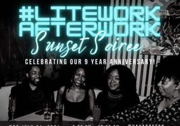 #LiteWorkAfterWork Summer Soiree – Wednesday, July 21, 2021